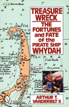 Treasure Wreck : The Fortunes & Fate of the Pirate Ship Whydah, Paperback / softback Book