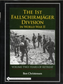 1st Fallschirmjager Division in World War II : Volume Two: Years of Retreat, Hardback Book
