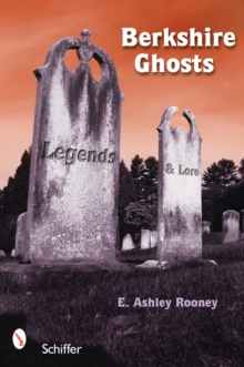 Berkshire Ghosts : Legends and Lore, Paperback / softback Book
