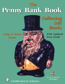 Penny Bank Book, The: Collecting Still Banks, Hardback Book