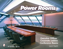 Power Rooms : Executive Offices, Corporate Lobbies, and Conference Rooms, Hardback Book