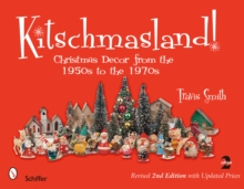 Kitschmasland! : Christmas Decor from the 1950s to the 1970s, Paperback / softback Book