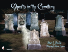 Ghosts in the Cemetery : A Pictorial Study, Paperback / softback Book