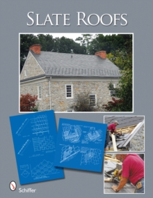 Historic Slate Roofs : With How-to Info and Specifications, Hardback Book