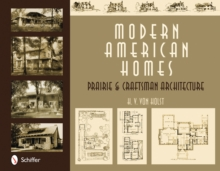 Modern American Homes : Prairie & Craftsman Architecture, Hardback Book