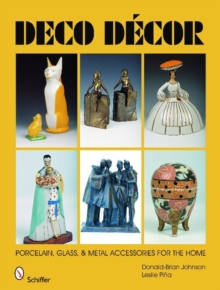 Deco Decor : Porcelain, Glass, & Metal Accessories for the Home, Hardback Book