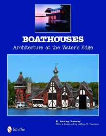 Boathouses : Architecture at the Water's Edge, Hardback Book