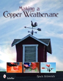 Making a Copper Weathervane, Paperback / softback Book