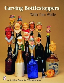 Carving Bottlestoppers with Tom Wolfe, Paperback / softback Book