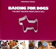 Baking for Dogs : The Best Recipes from Dogas Deli, Paperback / softback Book