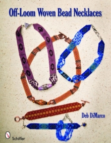 Off-Loom Woven Bead Necklaces, Paperback / softback Book