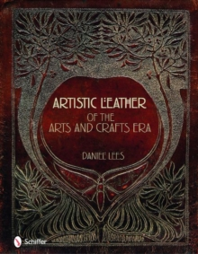 Artistic Leather of the Arts and Crafts Era, Hardback Book