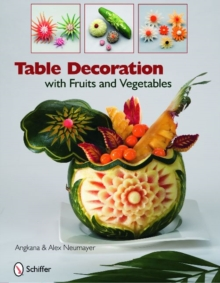 Table Decoration : with Fruits and Vegetables, Hardback Book