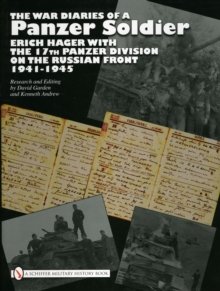 The War Diaries of a Panzer Soldier : Erich Hager with the 17th Panzer Division on the Russian Front 1941-1945, Hardback Book