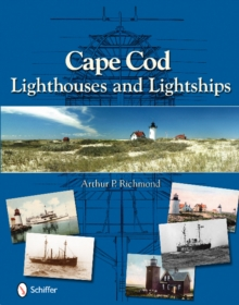 Cape Cod Lighthouses and Lightships, Hardback Book