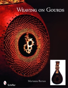 Weaving on Gourds, Paperback / softback Book