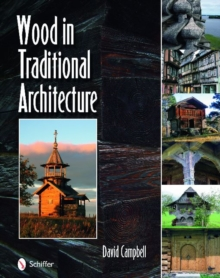 Wood in Traditional Architecture, Hardback Book