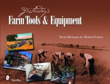 Yesterday's Farm Tools and Equipment, Hardback Book