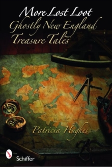 More Lt Loot: Ghtly New England Treasure Tales, Paperback / softback Book