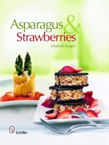 Asparagus & Strawberries, Hardback Book
