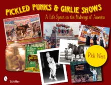 Pickled Punks and Girlie Shows: A Life Spent on the Midways of America, Paperback / softback Book
