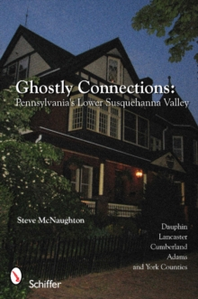 Ghtly Connections: Pennsylvanias Lower Susquehanna Valley, Paperback / softback Book