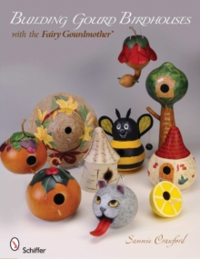 Building Gourd Birdhouses with the Fairy Gourdmother (R), Paperback / softback Book