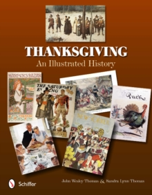 Thanksgiving : An Illustrated History, Paperback / softback Book