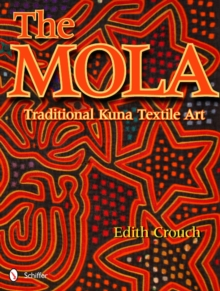 Mola: Traditional Kuna Textile Art, Hardback Book