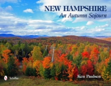 New Hampshire: An Autumn Sojourn : An Autumn Sojourn, Hardback Book