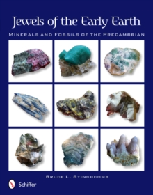 Jewels of the Early Earth : Minerals and Fossils of the Precambrian, Paperback Book