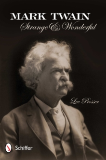 Mark Twain : Strange and Wonderful, Paperback / softback Book