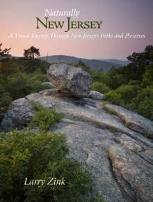 Naturally New Jersey : A Visual Journey Through New Jersey's Parks and Preserves, Hardback Book