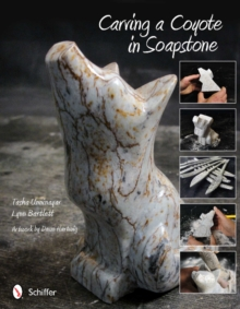Carving a Coyote in Soapstone, Paperback / softback Book