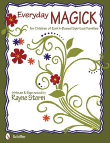 Everyday MAGICK for Children of Earth-Based Spiritual Families, Paperback / softback Book