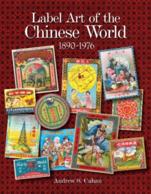 Label Art of the Chinese World, 1890-1976, Hardback Book