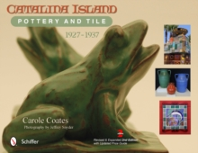 Catalina Island Pottery and Tile : 1927-1937, Hardback Book