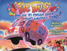 Big Billy and the Ice Cream Truck that Wouldn't Stop, Hardback Book
