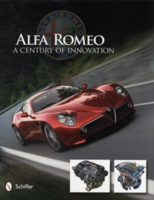 Alfa Romeo: A Century of Innovation, Hardback Book