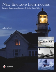 New England Lighthouses : Famous Shipwrecks, Rescues, & Other  Tales, Paperback Book
