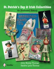 St. Patrick's Day & Irish Collectibles : An Illustrated History, Paperback / softback Book