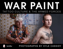 War Paint: Tattoo Culture and the Armed Forces, Hardback Book