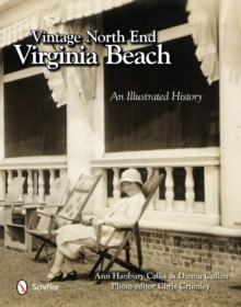 Vintage North End, Virginia Beach : An Illustrated History, Hardback Book