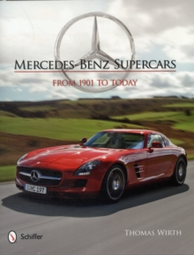 Mercedes-Benz Supercars : From 1901 to Today, Hardback Book