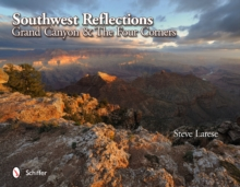 Southwest Reflections : Grand Canyon & the Four Corners, Hardback Book