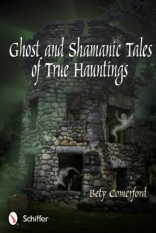 Ghost and Shamanic Tales of True Hauntings, Paperback / softback Book