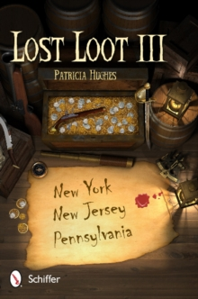 Lost Loot III : New York, New Jersey, and Pennsylvania, Paperback / softback Book