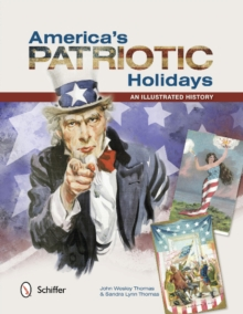 America's Patriotic Holidays : An Illustrated History, Paperback / softback Book