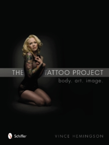 The Tattoo Project : Body, Art, Image, Hardback Book