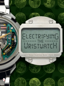 Electrifying the Wristwatch, Hardback Book